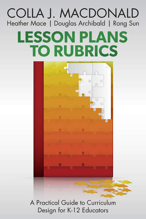 Lesson plans to rubrics: A practical guide  to curriculum design for K-12 educators
