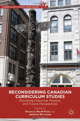 Reconsidering Canadian curriculum studies: Provoking historical, present, and future perspectives